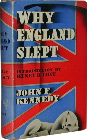 jfk thesis why england slept Written by john f kennedy during his senior year at at harvard university and published in 1940, and re-published in 1961 during kennedy's term as president, why.
